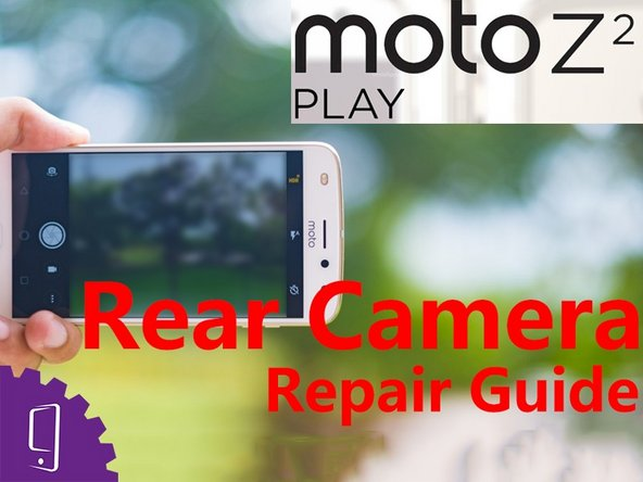 Moto Z2 Play Back Camera Replacement