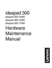 Lenovo Ideapad 300-14Isk 300-15Isk 300-17Isk Hmm 201610 Hardware Maintenance Manual - Notebook 300-17ISK Laptop (ideapad) ideapad_300-14isk_300-15isk_300-17isk_hmm_201610