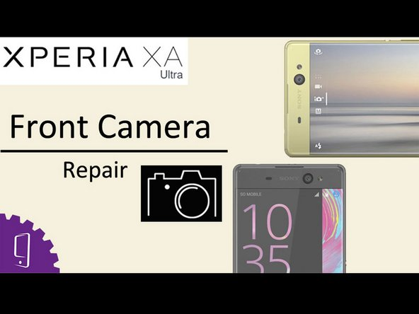Sony Xperia XA Ultra Front-Facing Camera Replacement