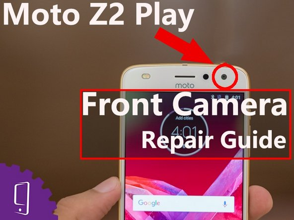 Moto Z2 Play Front Camera Replacement