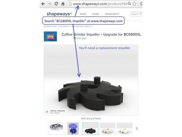 Image 1/3: [https://www.shapeways.com/product/NASLAGCCP/breville-bcg800xl-coffee-grinder-impeller-upgrade?utm_source=ifixit&utm_medium=website&utm_campaign=ifixit_bcg800xl_impeller|Shapeways BCG800XL Impeller Shop]