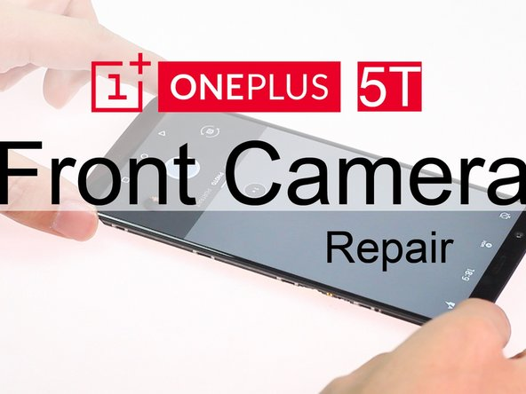 OnePlus 5T Front Camera Replacement