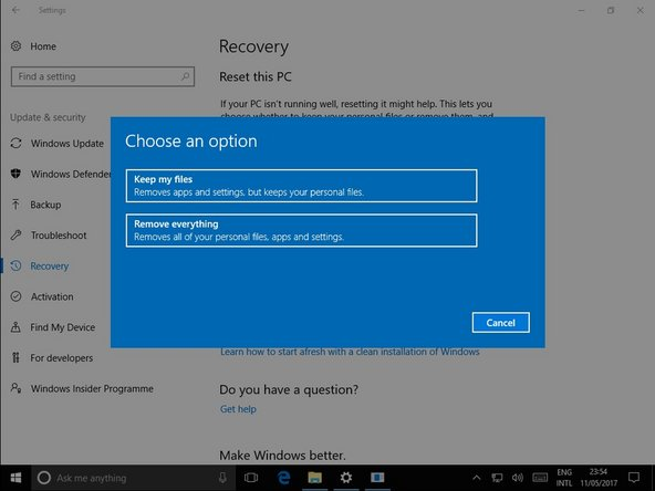 Image 1/1: Keep my Files: This will keep any files you have stored in the windows Documents, Pictures and Videos folders etc. This will result in a fresh install of windows but keep all your files.