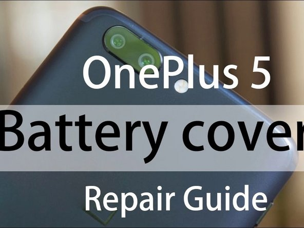 OnePlus 5 Back Cover Replacement