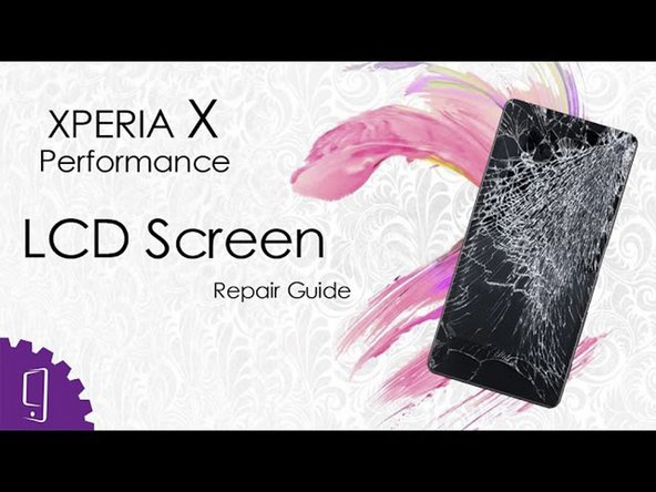 Sony Xperia X Performance LCD Touch Screen Replacement