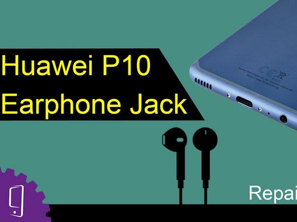 Huawei P10 Earphone Jack Replacement