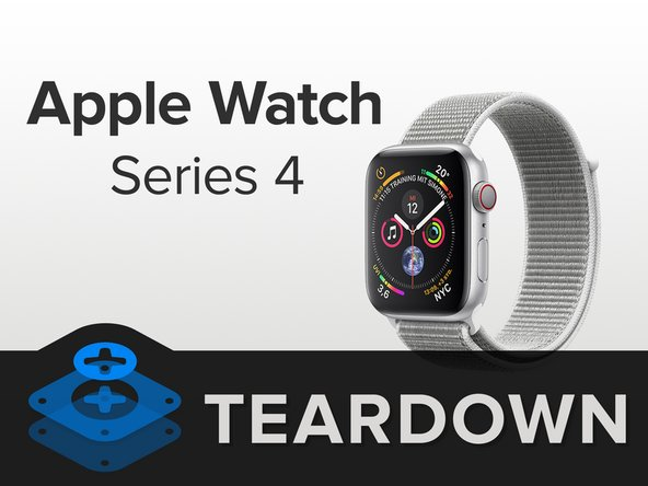 Apple Watch Series 4 Teardown - iFixit