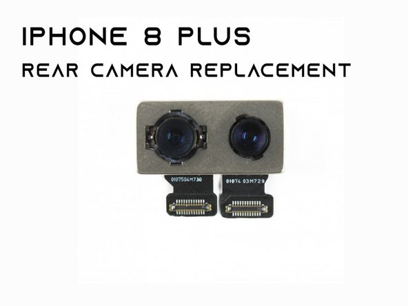 iPhone 8 Plus Rear Camera Replacement (Black screen issue)