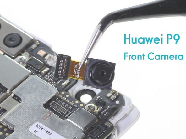 Huawei P9 Front Facing Camera Replacement