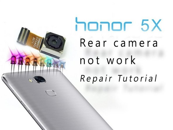 How to fix camera and flashlight HUAWEI HONOR 5X