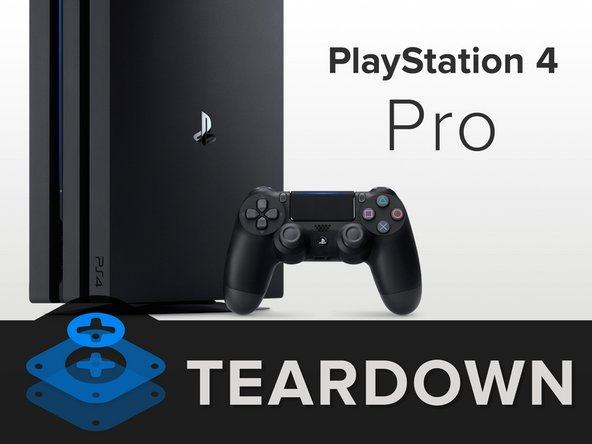 PlayStation 4 Pro Teardown - iFixit