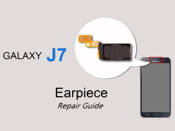 Samsung Galaxy J7 Ear Speaker (video) Replacement - iFixit