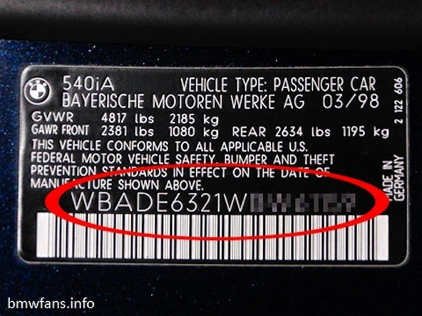 1) Build Date of BMW. You can locate the VIN number of your car and look it up with an online VIN decoder, or locate the build date stamp code found on some VIN number placards. (Top right of photo)