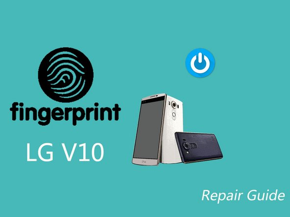 LG V10 Fingerprint Sensor Replacement