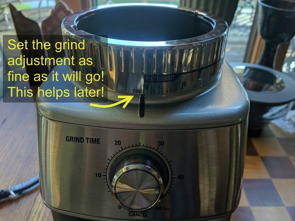 Turn the grind-adjustment all the way as fine as it goes. This just makes things easier later.