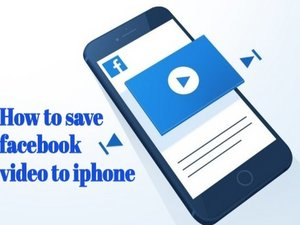 How to save the video of facebook to iPhone