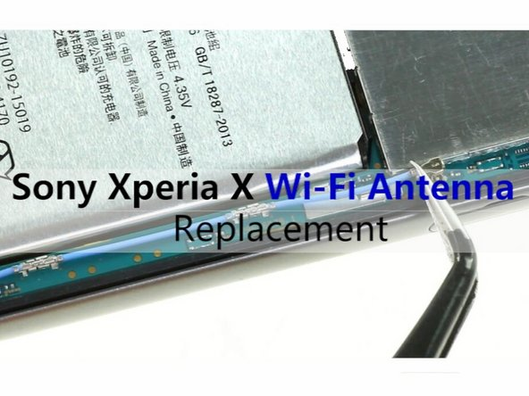 Sony Xperia X Wi-Fi Antenna Replacement