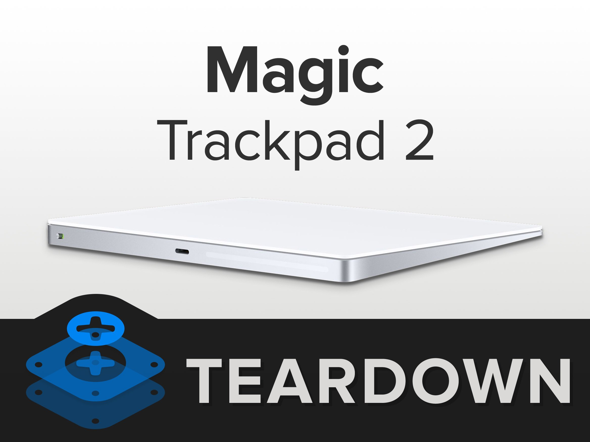 Magic Trackpad 2 Teardown on