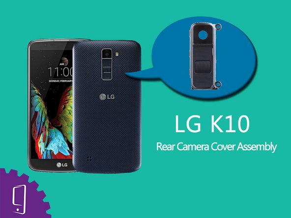 LG K10 Camera Lens Cover Replacement