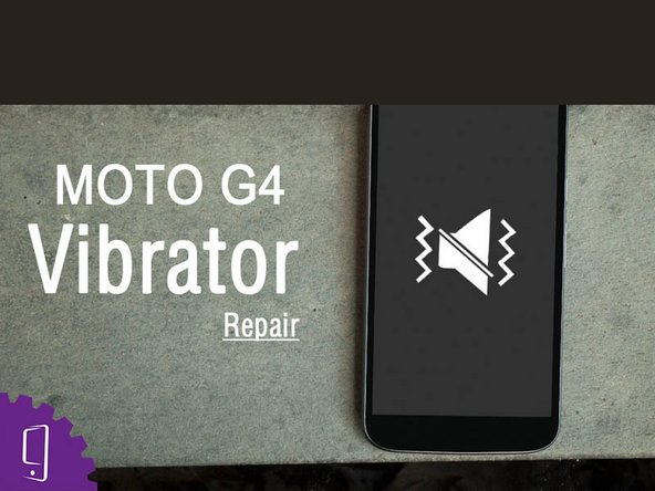 Moto G4 Motor Vibration Replacement