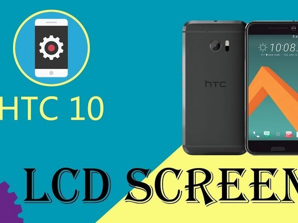 HTC 10 Display Screen Replacement
