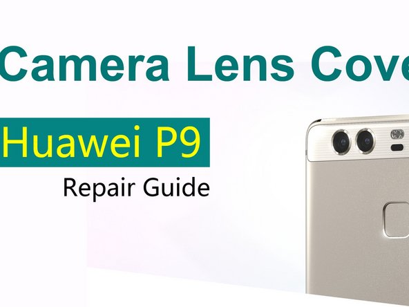 Huawei P9 Camera Glass Cover Replacement