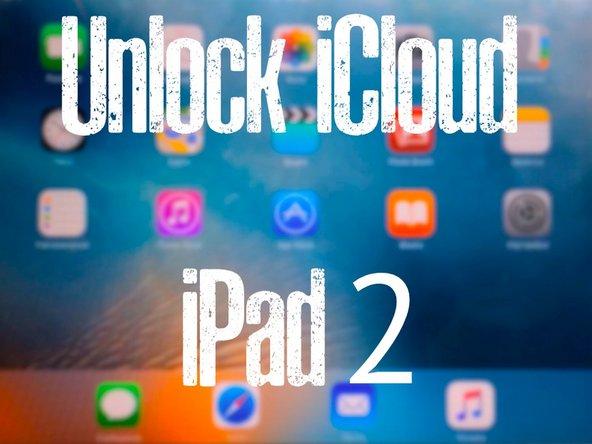 How to iCloud unlock iPad 2 GSM