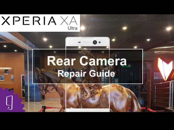 Sony Xperia XA Ultra Back Camera Replacement