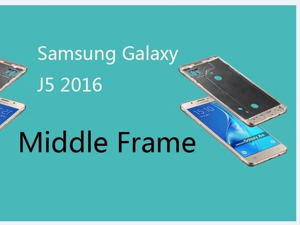 Samsung Galaxy J5 (2016) middle frame Replacement