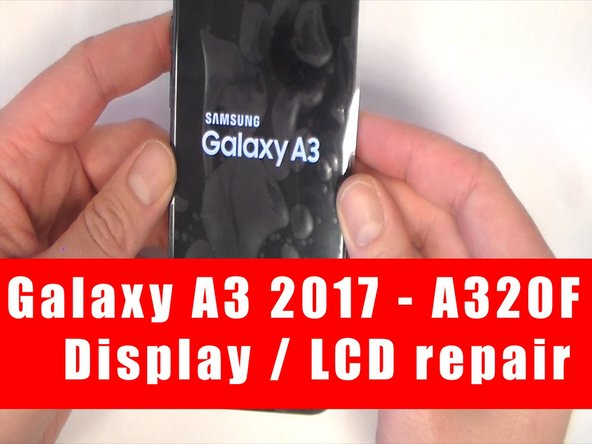 Samsung Galaxy A3 2017 A320F Display Replacement