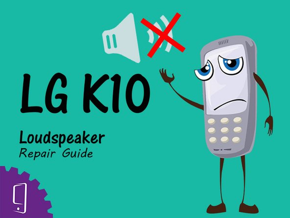 LG K10 Loudspeaker Replacement