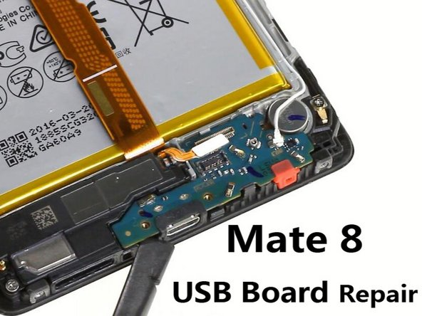 Huawei Mate 8 USB Board Replacement